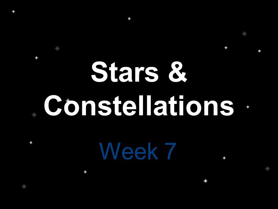 Stars & Constellations Week 7