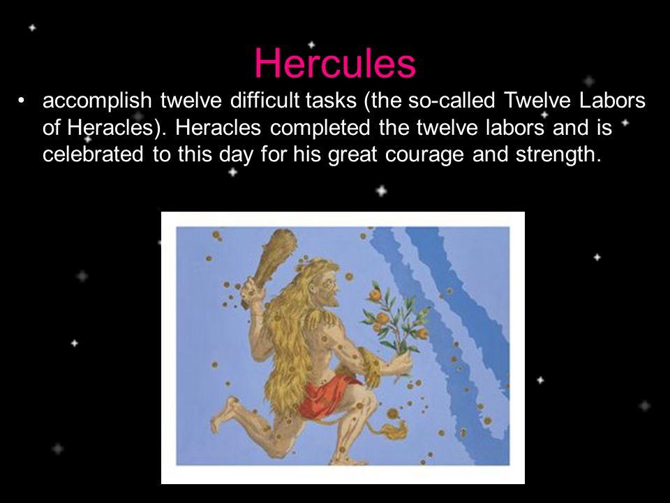 Hercules accomplish twelve difficult tasks (the so-called Twelve Labors of Heracles).