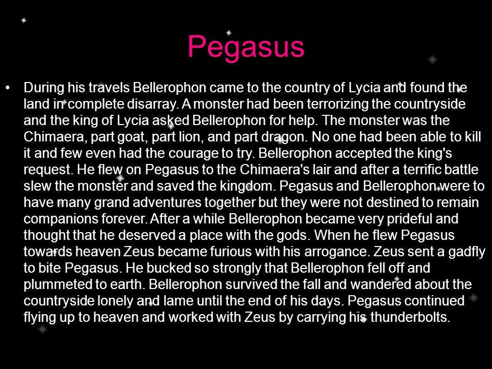 Pegasus During his travels Bellerophon came to the country of Lycia and found the land in complete disarray.
