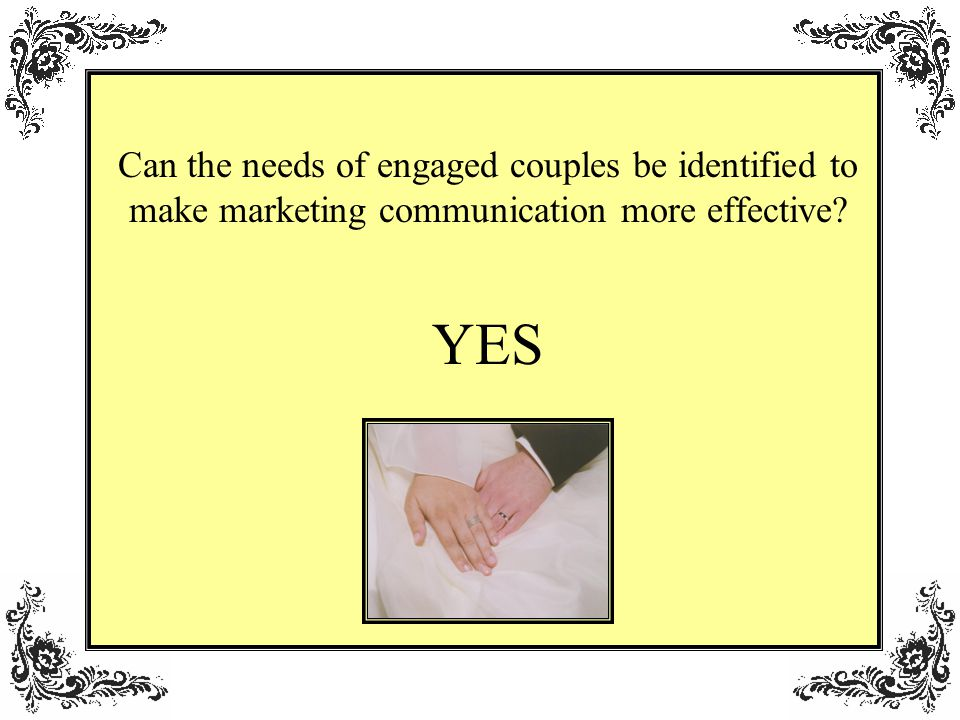 Can the needs of engaged couples be identified to make marketing communication more effective YES