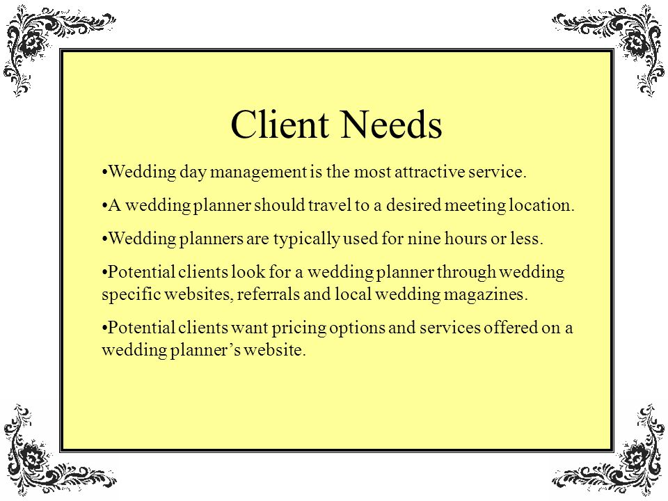 Client Needs Wedding day management is the most attractive service.