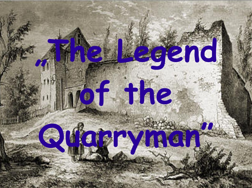 The Legend of the Quarryman