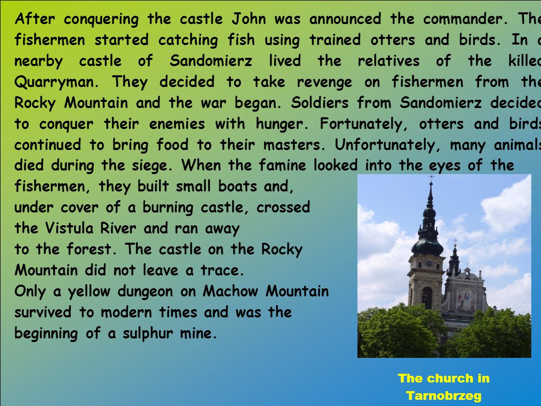 After conquering the castle John was announced the commander.