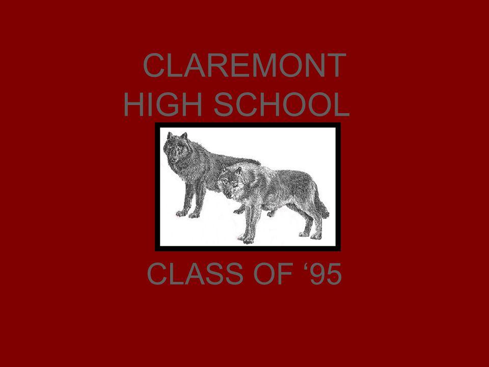 CLAREMONT HIGH SCHOOL CLASS OF 95