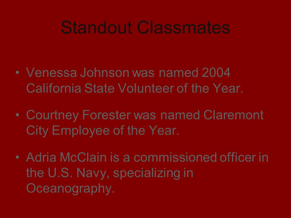 Venessa Johnson was named 2004 California State Volunteer of the Year. Courtney Forester was named Claremont City Employee of the Year. Adria McClain