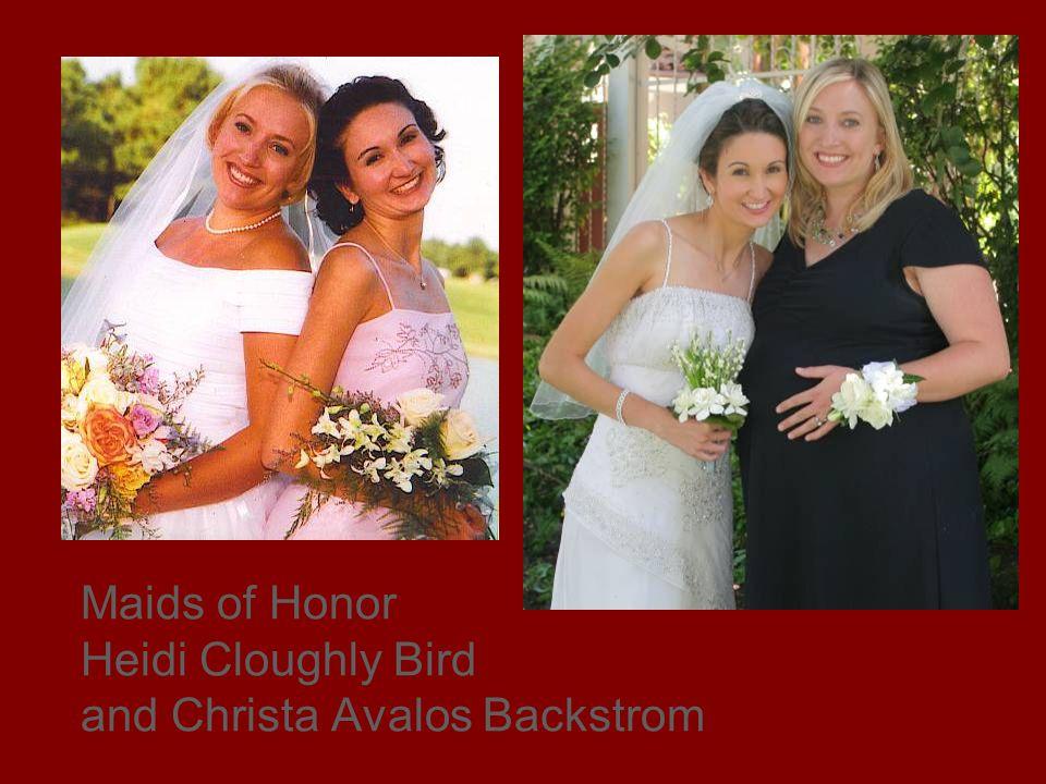 Maids of Honor Heidi Cloughly Bird and Christa Avalos Backstrom
