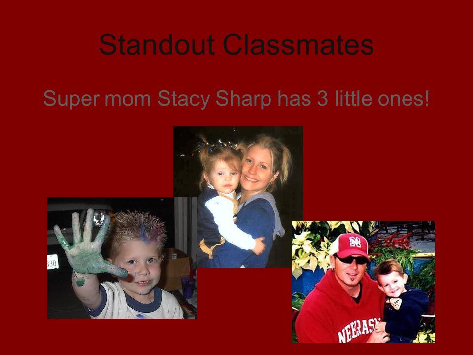 Standout Classmates Super mom Stacy Sharp has 3 little ones!
