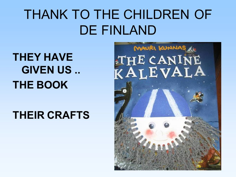 61 THANK TO THE CHILDREN OF DE FINLAND THEY HAVE GIVEN US.. THE BOOK THEIR CRAFTS