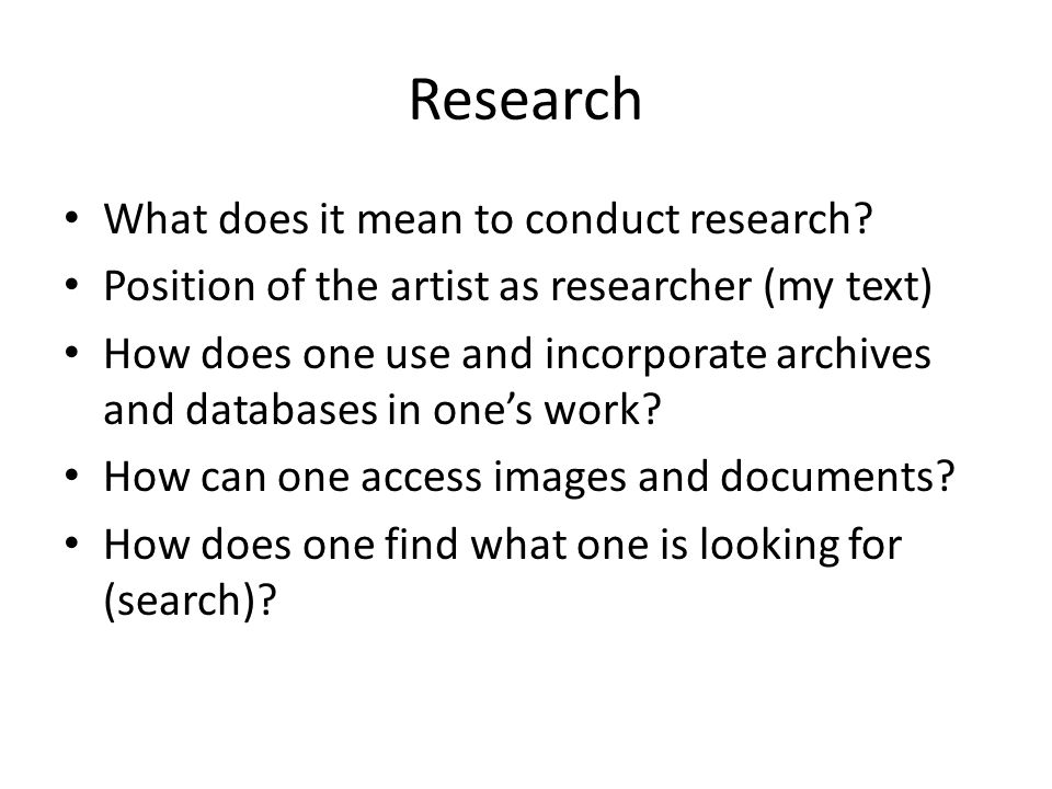 Research What does it mean to conduct research.