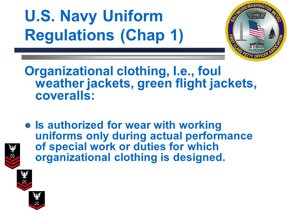 Organizational clothing, I.e., foul weather jackets, green flight jackets, coveralls: Is authorized for wear with working uniforms only during actual