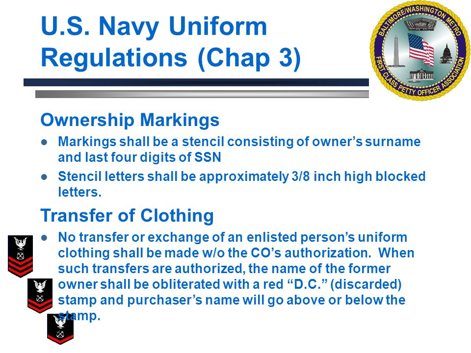 U.S. Navy Uniform Regulations (Chap 3) Ownership Markings Markings shall be a stencil consisting of owners surname and last four digits of SSN Stencil