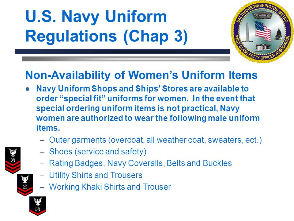 U.S. Navy Uniform Regulations (Chap 3) Non-Availability of Womens Uniform Items Navy Uniform Shops and Ships Stores are available to order special fit