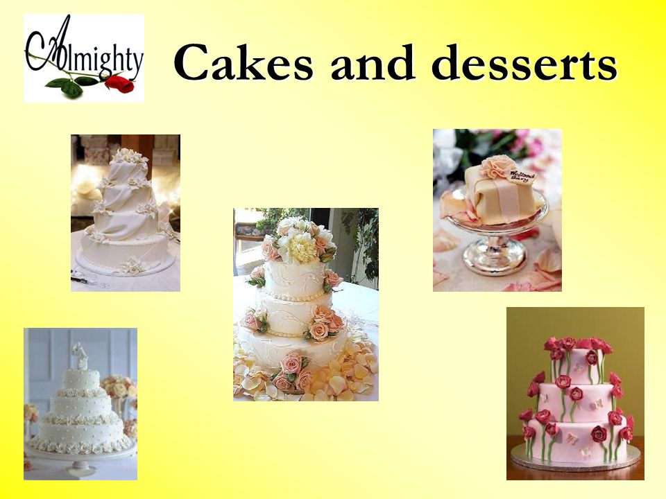 Cakes and desserts Cakes and desserts