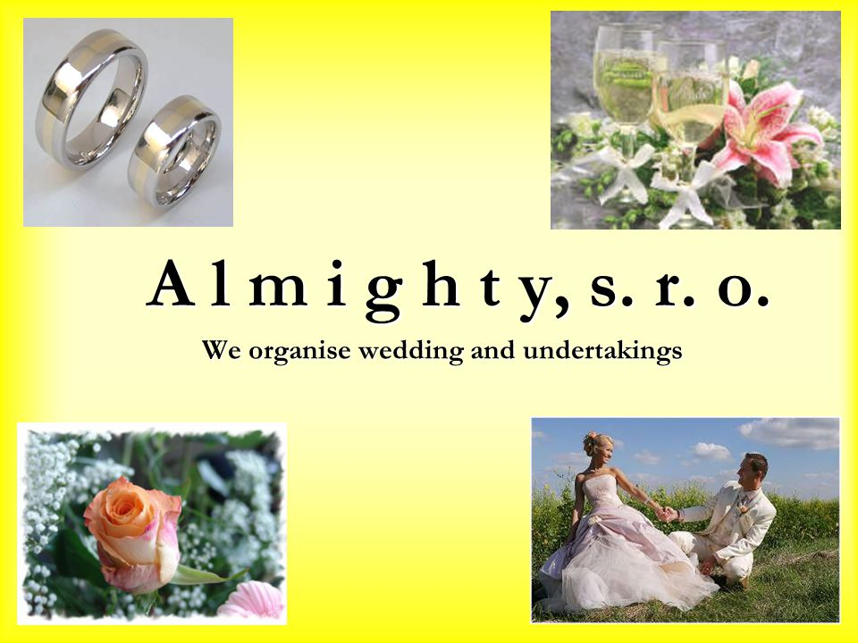 A l m i g h t y, s. r. o. We organise wedding and undertakings