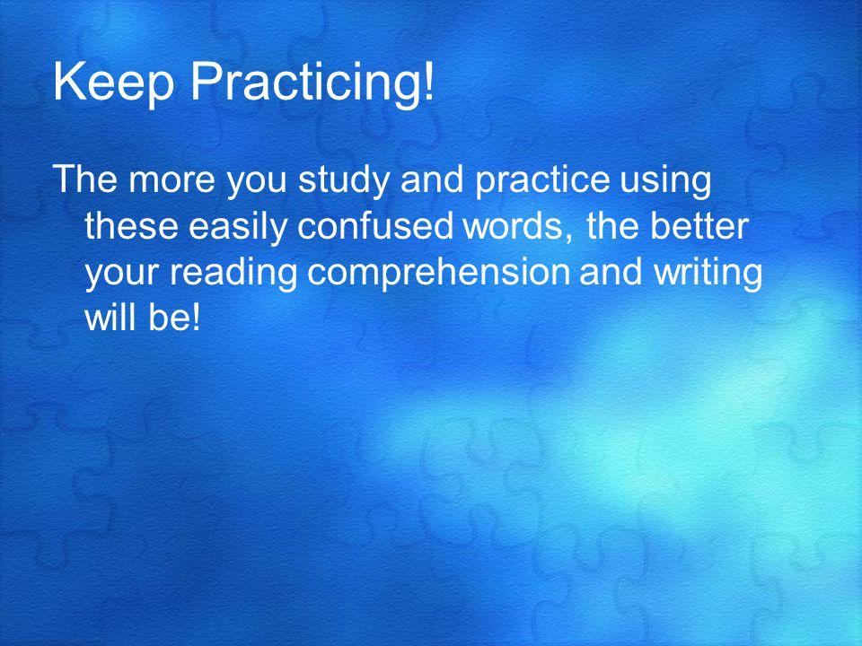 Keep Practicing.