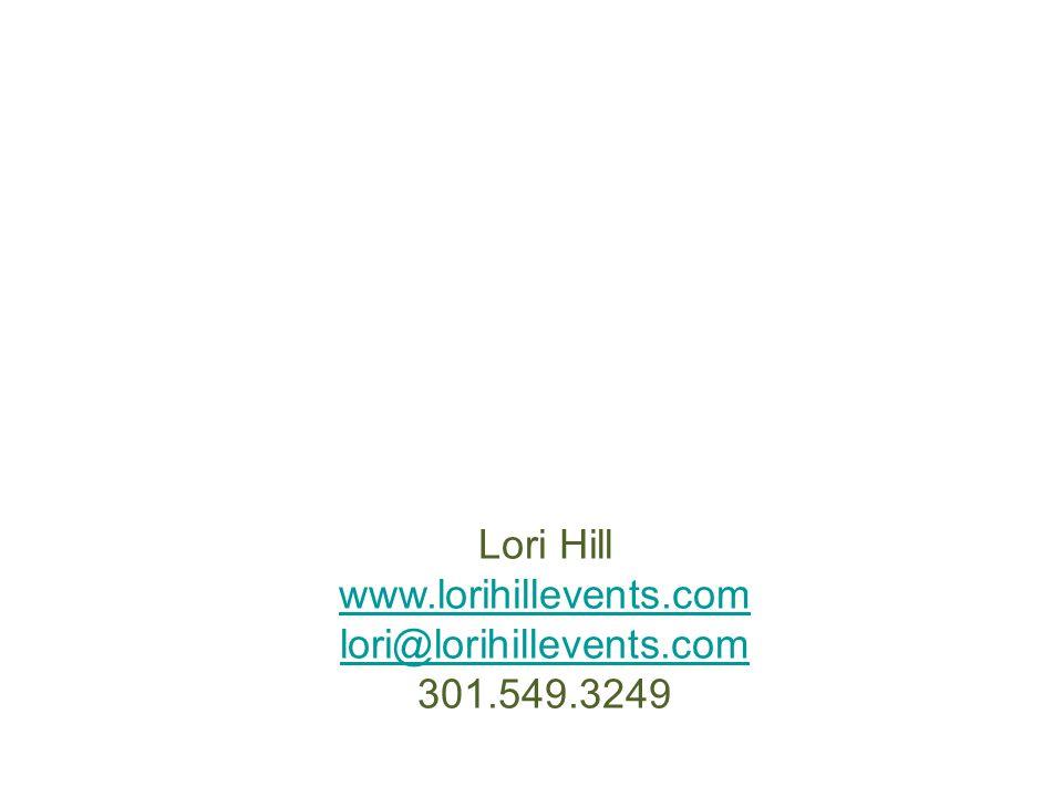 Lori Hill www.lorihillevents.com lori@lorihillevents.com 301.549.3249
