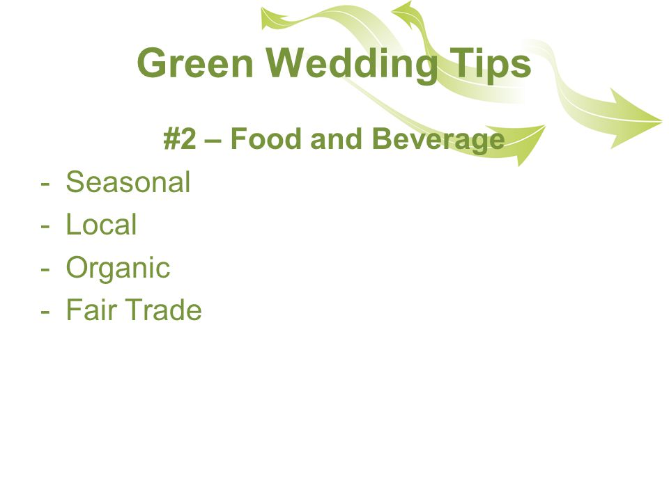 Green Wedding Tips #2 – Food and Beverage -Seasonal -Local -Organic -Fair Trade