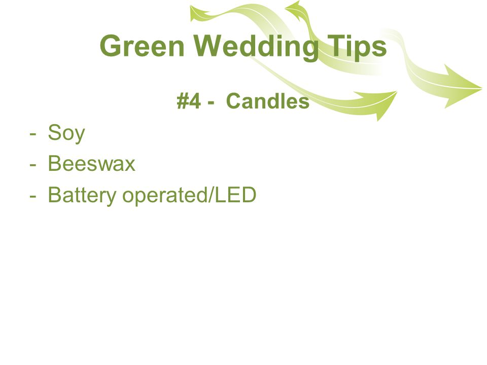 Green Wedding Tips #4 - Candles -Soy -Beeswax -Battery operated/LED