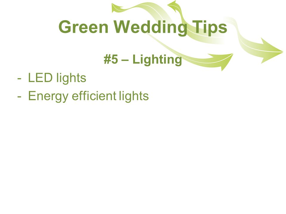Green Wedding Tips #5 – Lighting -LED lights -Energy efficient lights