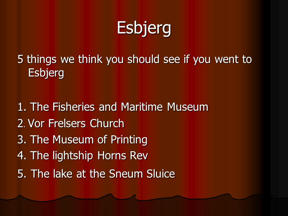 Esbjerg 5 things we think you should see if you went to Esbjerg 1.