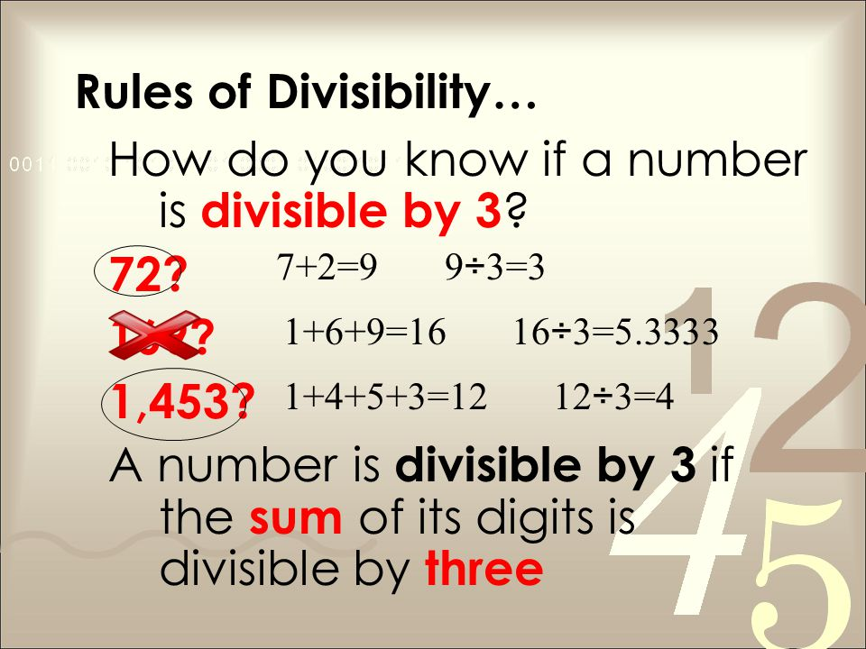 Rules of Divisibility… How do you know if a number is divisible by 3 .