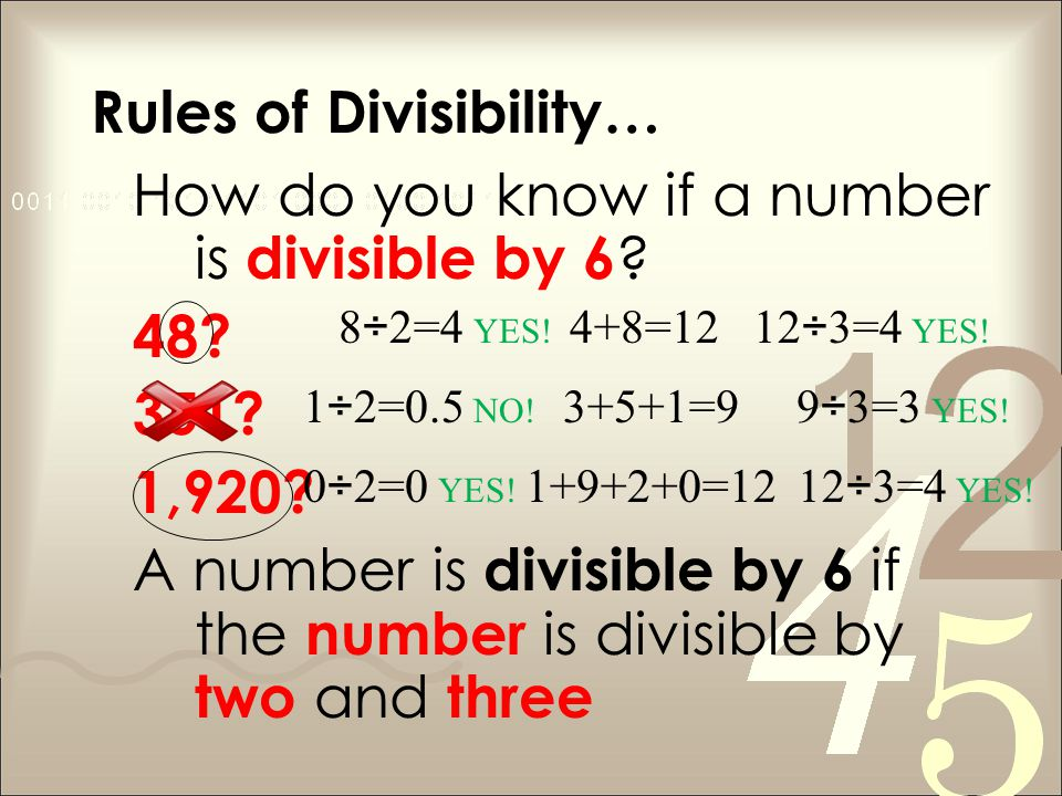 Rules of Divisibility… How do you know if a number is divisible by 6 .