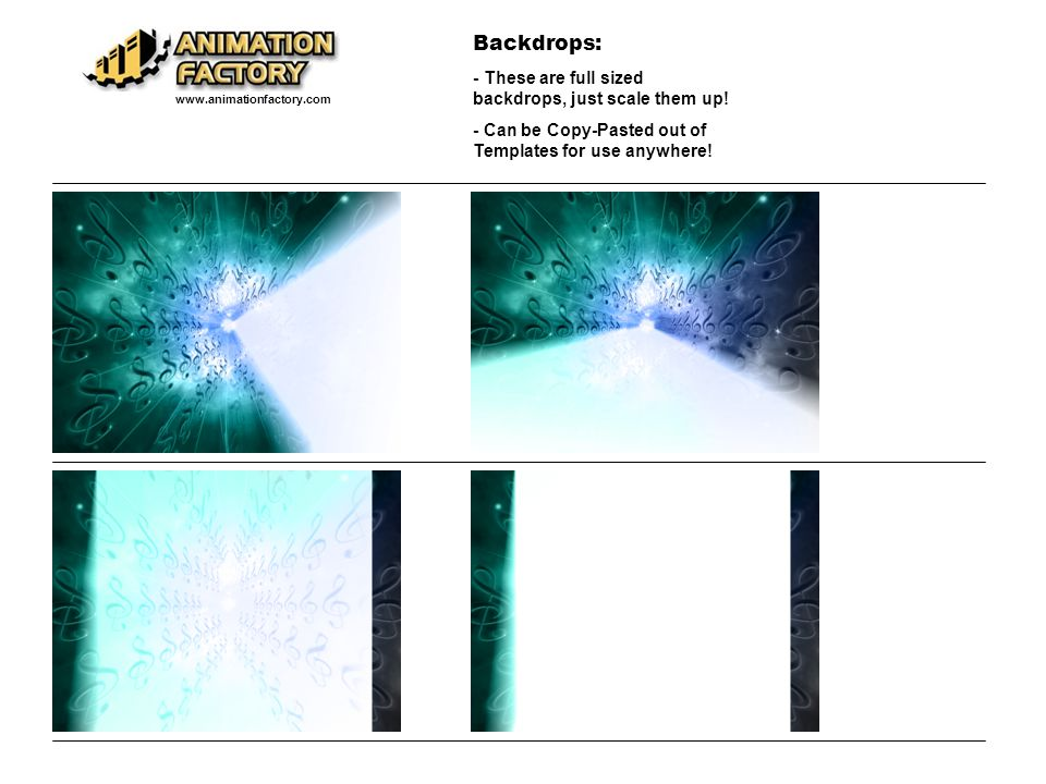 Backdrops: - These are full sized backdrops, just scale them up! - Can be Copy-Pasted out of Templates for use anywhere! www.animationfactory.com