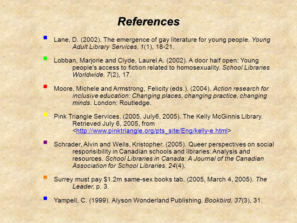 References Lane, D. (2002). The emergence of gay literature for young people.