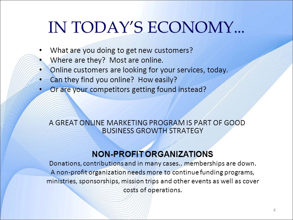 4 IN TODAYS ECONOMY … What are you doing to get new customers.