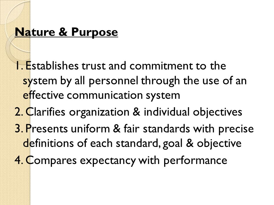 Nature & Purpose 1. Establishes trust and commitment to the system by all personnel through the use of an effective communication system 2. Clarifies