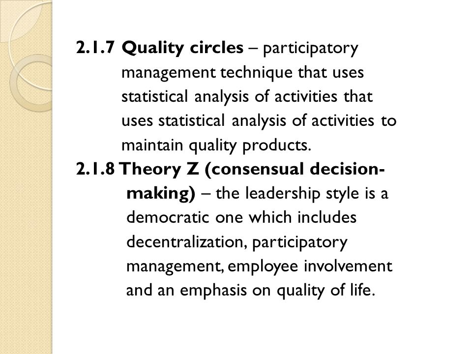 2.1.7 Quality circles – participatory management technique that uses statistical analysis of activities that uses statistical analysis of activities t