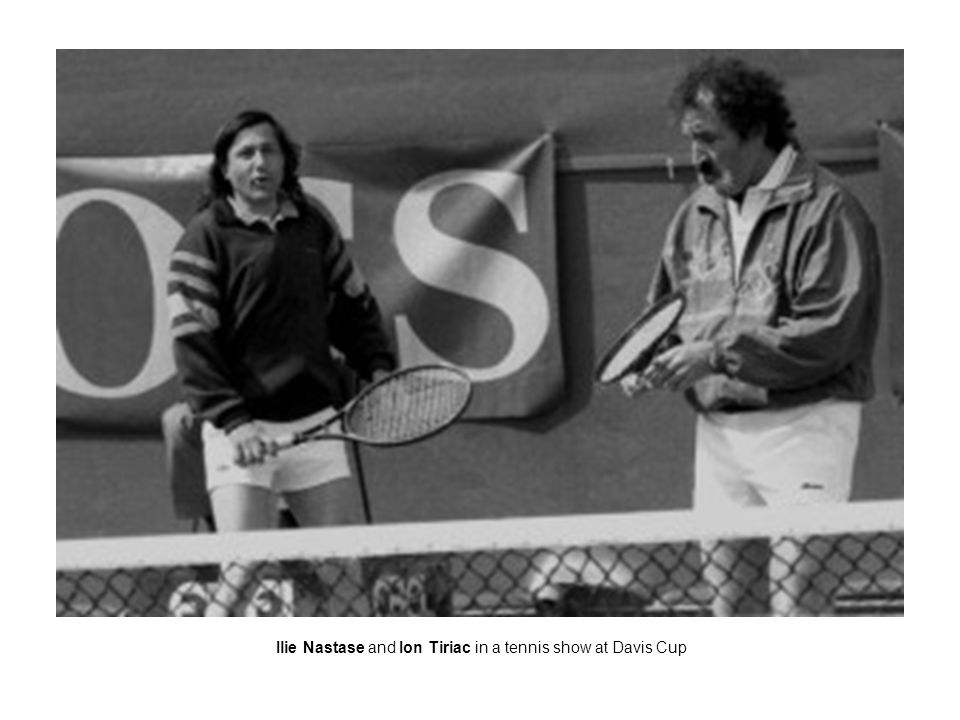 Ilie Nastase and Ion Tiriac in a tennis show at Davis Cup
