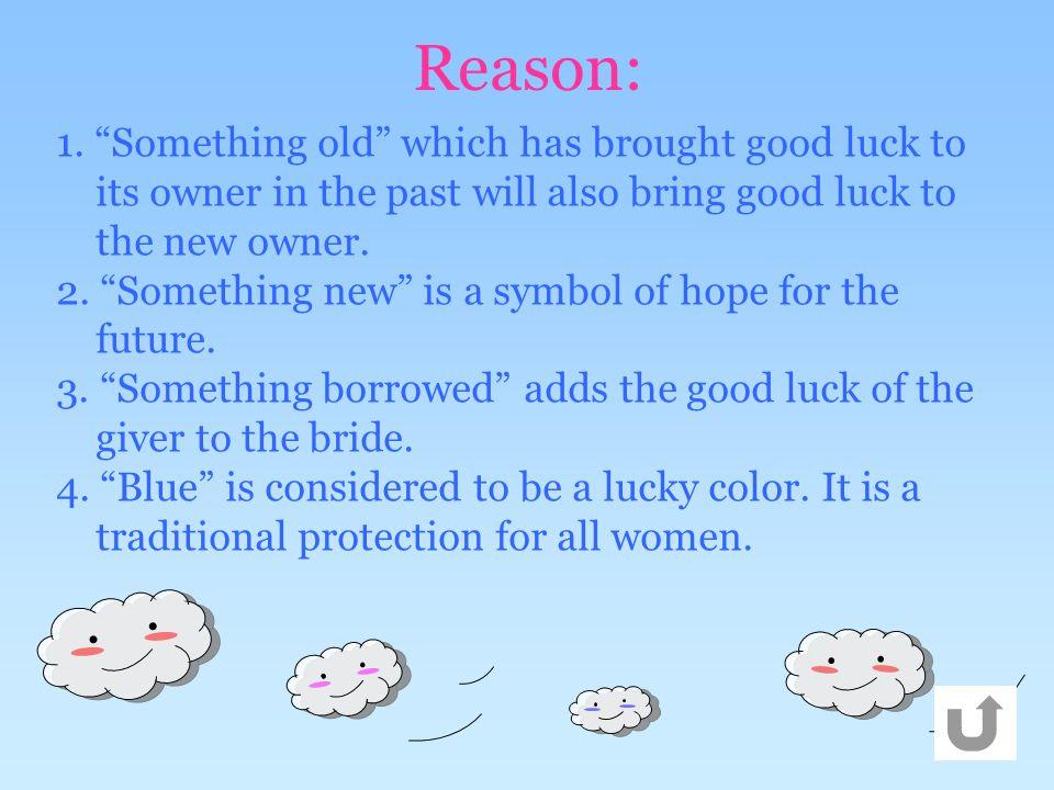Reason: 1.