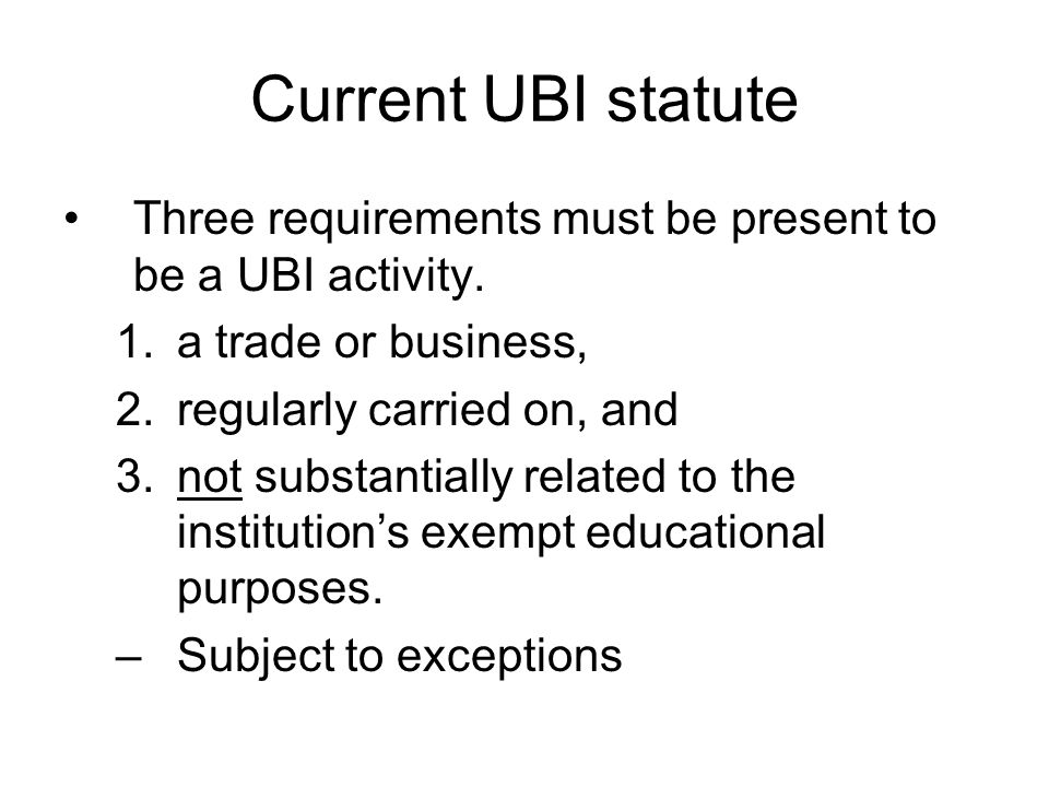 Current UBI statute Three requirements must be present to be a UBI activity.