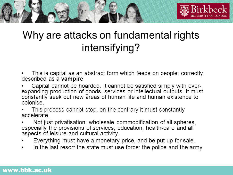 Why are attacks on fundamental rights intensifying.