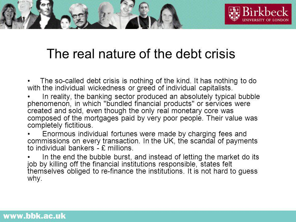 The real nature of the debt crisis The so-called debt crisis is nothing of the kind.