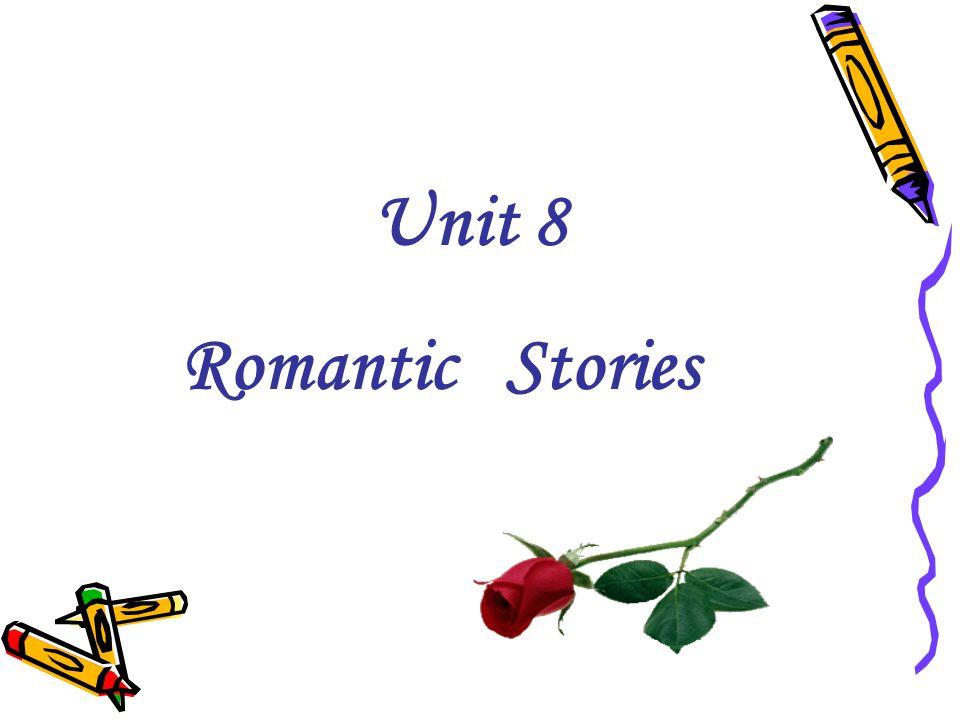 Unit 8 Romantic Stories