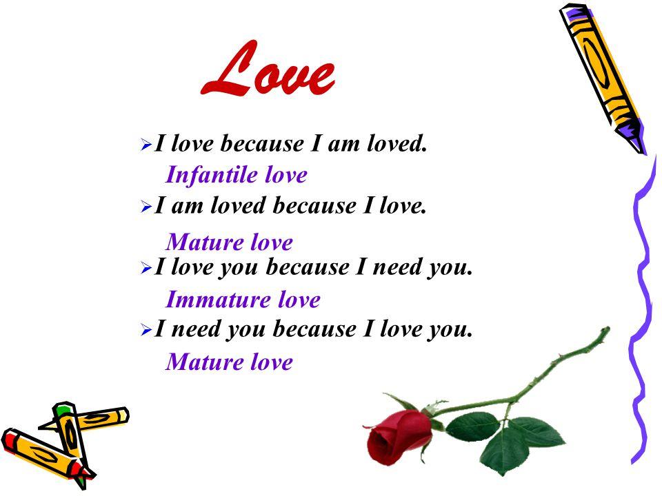 I love because I am loved.I am loved because I love.