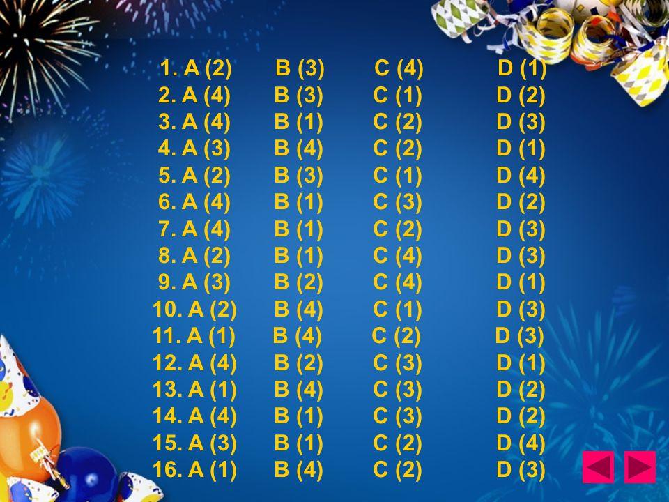 1. A (2) B (3) C (4) D (1) 2. A (4) B (3) C (1) D (2) 3.