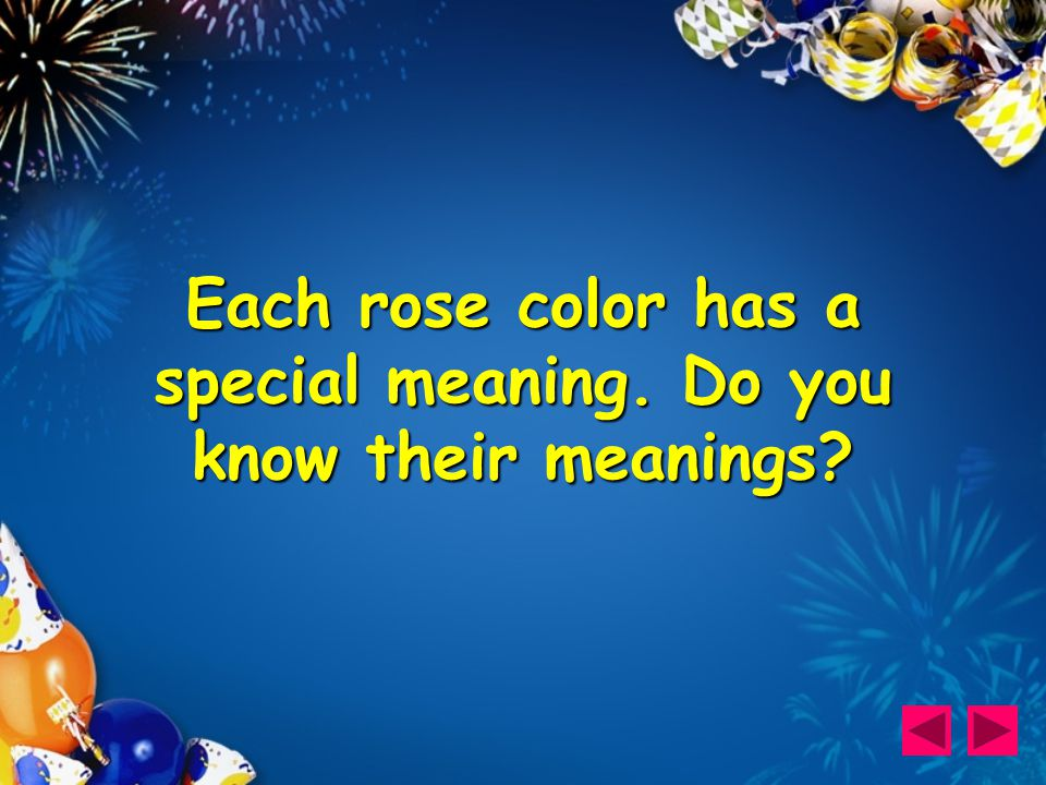 Each rose color has a special meaning. Do you know their meanings