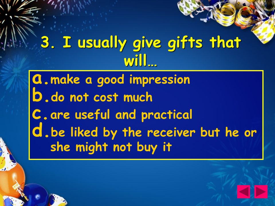 14.How much time and thought do you put into choosing a gift.