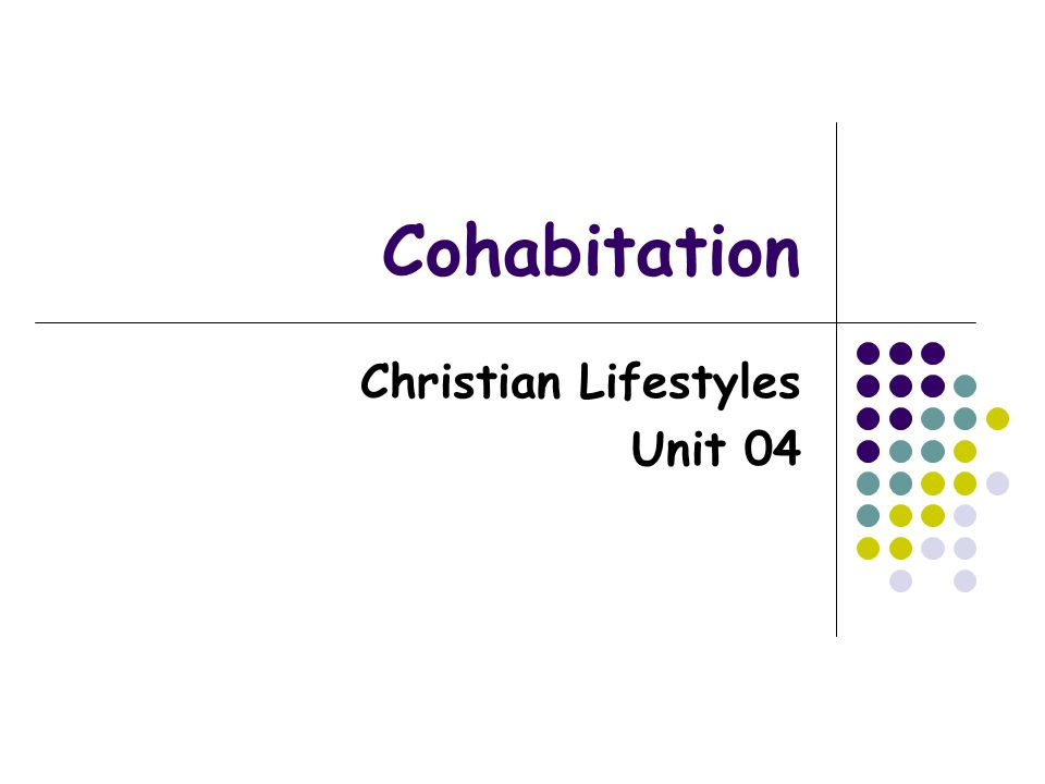 Cohabitation Christian Lifestyles Unit 04