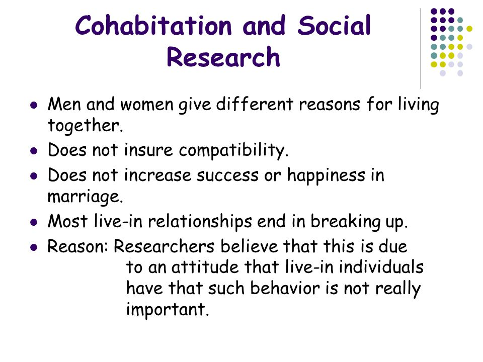 Cohabitation and Social Research Men and women give different reasons for living together.