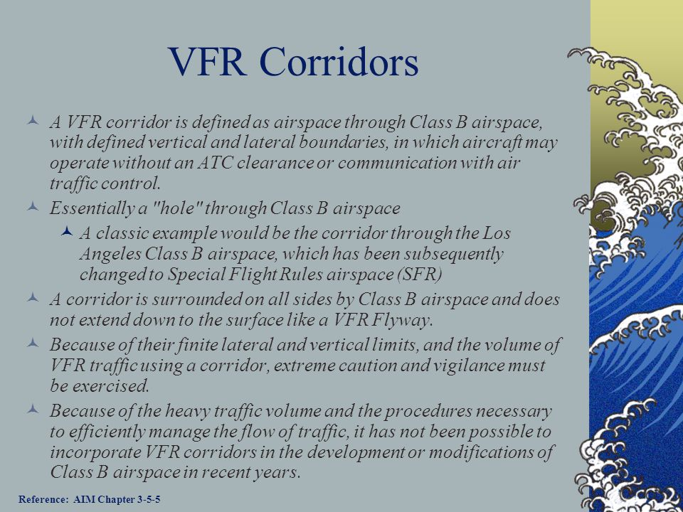 VFR Flyways A VFR Flyway is defined as a general flight path not defined as a specific course, for use by pilots in planning flights into, out of, thr