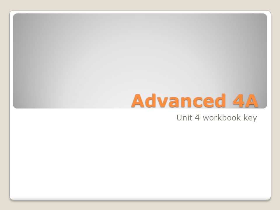 Advanced 4A Unit 4 workbook key