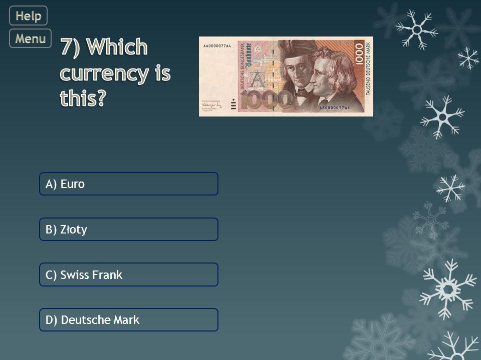 C) Swiss Frank A) Euro B) Z ł oty D) Deutsche Mark