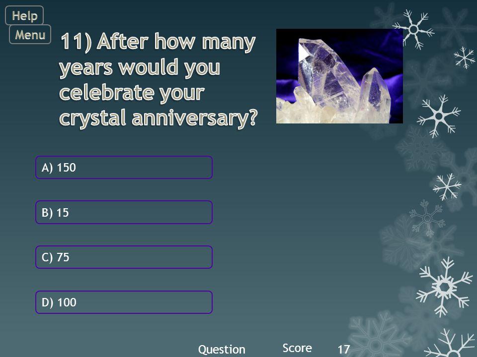 Question Score 17 C) 75 A) 150 B) 15 D) 100
