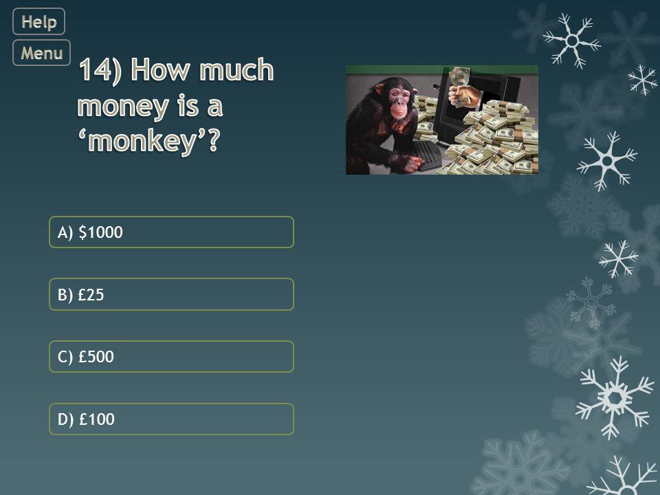 C) £500 A) $1000 B) £25 D) £100