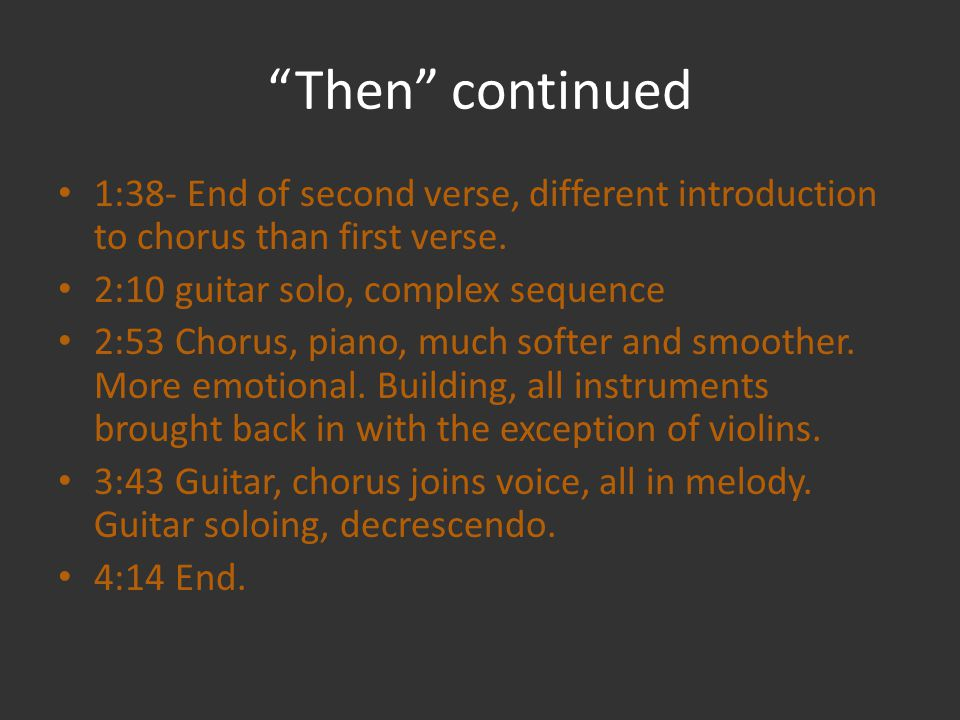 Then continued 1:38- End of second verse, different introduction to chorus than first verse.