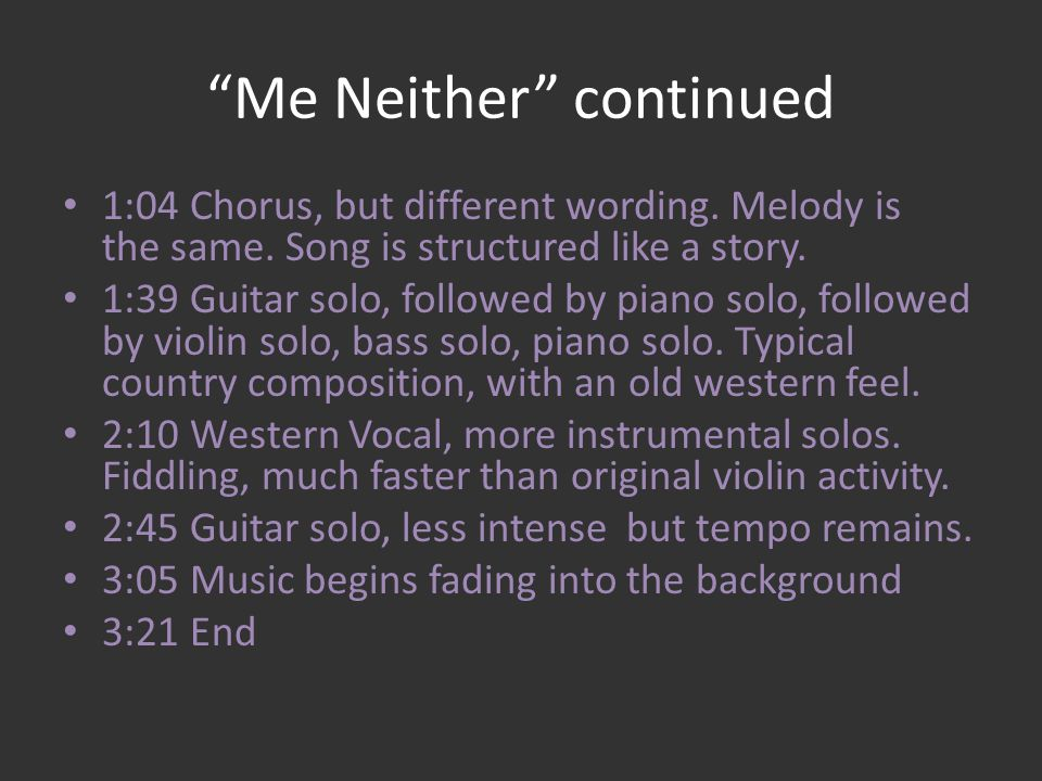 Me Neither continued 1:04 Chorus, but different wording.